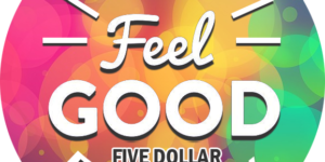 Feel Good Five Dollar Friday